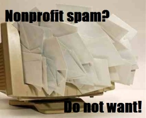 Nonprofit spam? Do not want!